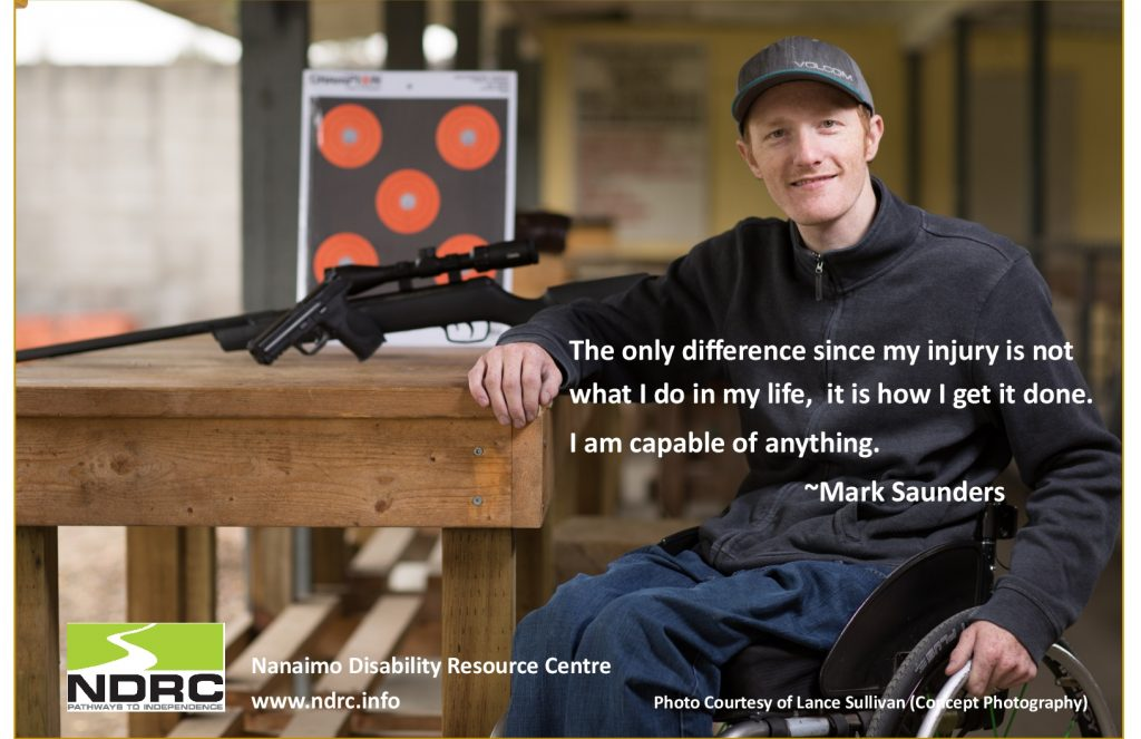 "A man in a wheelchair at a gun range with the words ""The only difference since my injury is not what I do in my life, it is how I get it done. I am capable of anything. - Mark Saunders"""